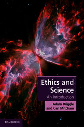 Ethics and Science by Adam Briggle