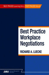 Best Practice Workplace Negotiations by Richard A. LUECKE
