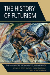The History of Futurism by Geert Buelens