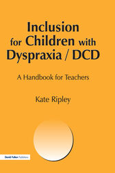 Inclusion for Children with Dyspraxia by kate Ripley