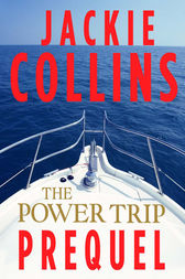 The Power Trip Prequel by Jackie Collins