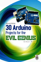 30 Arduino Projects for the Evil Genius, Second Edition by Simon Monk