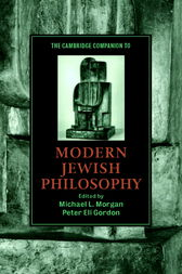 The Cambridge Companion to Modern Jewish Philosophy by Michael L. Morgan