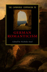 The Cambridge Companion to German Romanticism by Nicholas Saul