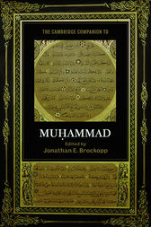 The Cambridge Companion to Muhammad by Jonathan E. Brockopp