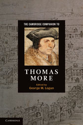 The Cambridge Companion to Thomas More by George M. Logan