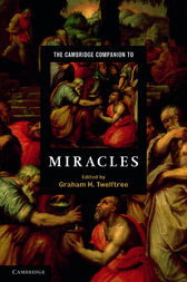 The Cambridge Companion to Miracles by Graham H. Twelftree