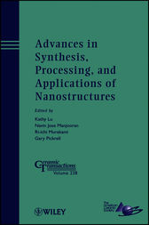 Advances in Synthesis, Processing, and Applications of Nanostructures by Kathy Lu