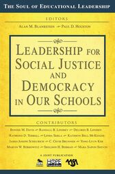Leadership for Social Justice and Democracy in Our Schools by Alan M. Blankstein