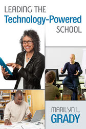 Leading the Technology-Powered School by Marilyn L. Grady