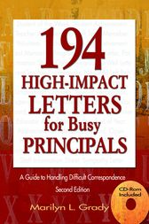 194 High-Impact Letters for Busy Principals by Marilyn L. Grady