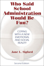 Who Said School Administration Would Be Fun? by Jane L. Sigford