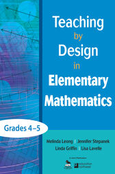 Teaching by Design in Elementary Mathematics, Grades 4–5 by Melinda Leong