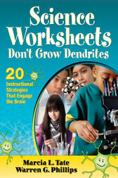 Science Worksheets Don't Grow Dendrites by Marcia L. Tate