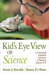 Kid's Eye View of Science by Susan J. Kovalik