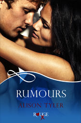 Rumours: A Rouge Erotic Romance by Alison Tyler