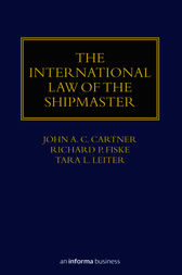 The International Law of the Shipmaster by John A. C. Cartner