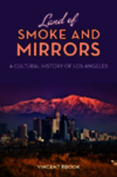 Land of Smoke and Mirrors by Vincent Brook
