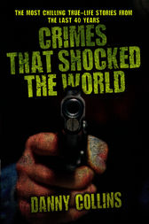 Crimes That Shocked the World by Danny Collins