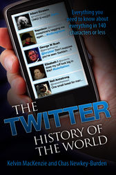 The Twitter History of the World by Kelvin MacKenzie