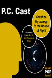 Cruithne Mythology and the House of Night by PC Cast