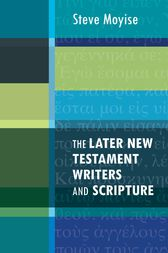 Later New Testament Writers and Scripture, The by Steve Moyise