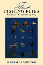 French Fishing Flies by Jean-Paul Pequegnot