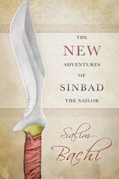 The New Adventures of Sinbad the Sailor by Salim Bachi
