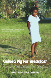 Guinea Pig for Breakfast by Andrea Gardiner