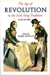The Age of Revolution in the Irish Song Tradition by Terry Moylan