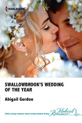 Swallowbrook's Wedding of the Year by Abigail Gordon
