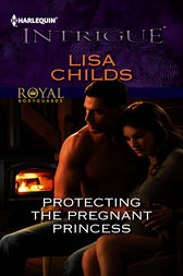 Protecting the Pregnant Princess by Lisa Childs