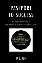 Passport to Success: Strategic Planning at the Personal and Professional Levels
