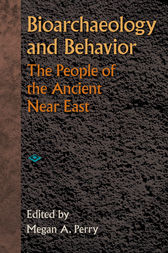 Bioarchaeology and Behavior by Megan A Perry