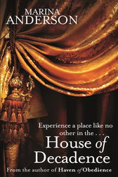 House of Decadence by Marina Anderson