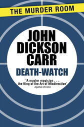 Death-Watch by John Dickson Carr