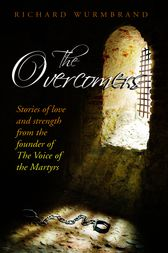 The Overcomers by Richard Wurmbrand