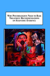 Why Psychologists Need to Base Treatment Recommendations on Scientific Evidence by Brian Flynn