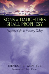 Your Sons and Daughters Shall Prophesy by Ernest B. Gentile