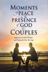Moments of Peace in the Presence of God for Couples by Baker Publishing Group
