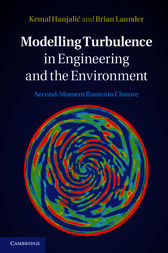 Modelling Turbulence in Engineering and the Environment by Kemal Hanjalic