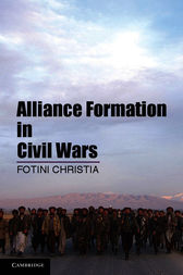 Alliance Formation in Civil Wars by Fotini Christia