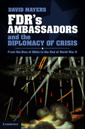 FDR's Ambassadors and the Diplomacy of Crisis by David Mayers
