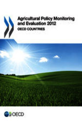 Agricultural Policy Monitoring and Evaluation 2012 by OECD Publishing