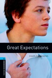 Great Expectations Level 5 Oxford Bookworms Library by Charles Dickens