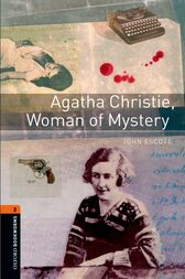 Agatha Christie, Woman of Mystery Level 2 Oxford Bookworms Library by John Escott