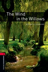 The Wind in the Willows Level 3 Oxford Bookworms Library by Kenneth Grahame