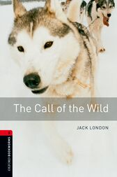 The Call of the Wild Level 3 Oxford Bookworms Library by Jack London