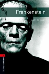 Frankenstein Level 3 Oxford Bookworms Library by Mary Shelley