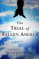 The Trial of Fallen Angels by J. P. Kimmel